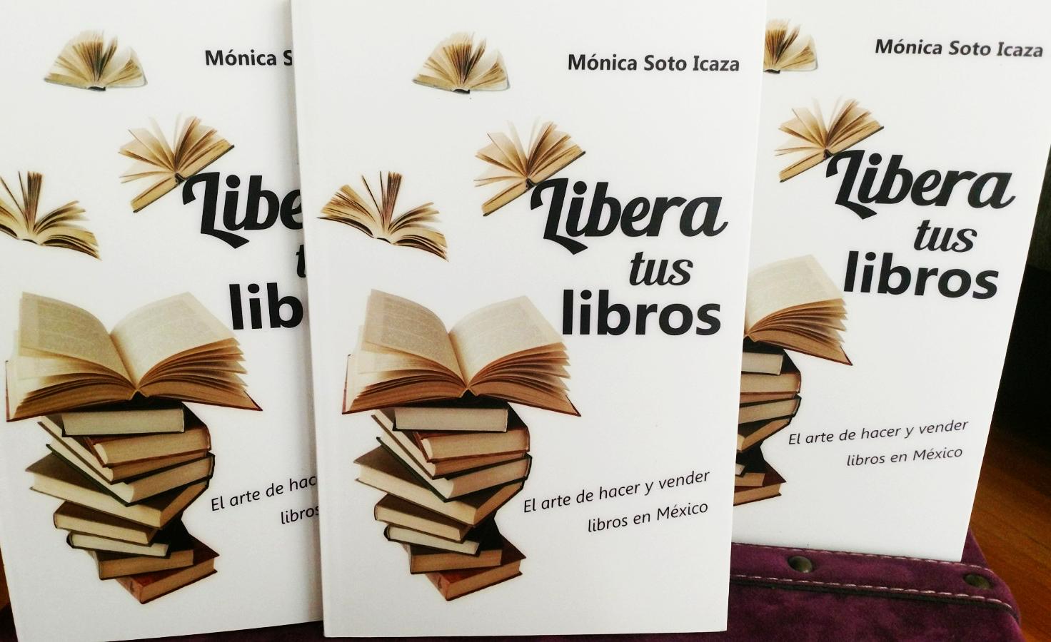 Libera tus libros. Mónica Soto Icaza